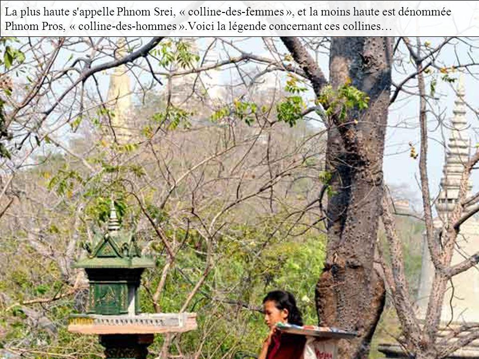 La plus haute s appelle Phnom Srei, « colline-des-femmes », et la moins haute est dénommée Phnom Pros, « colline-des-hommes ».Voici la légende concernant ces collines…