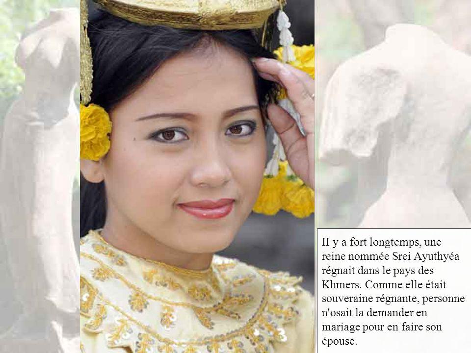 II y a fort longtemps, une reine nommée Srei Ayuthyéa régnait dans le pays des Khmers.
