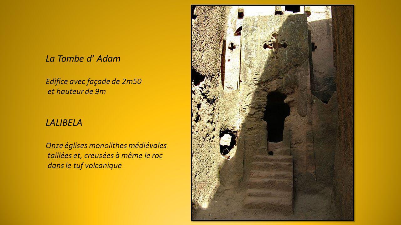 La Tombe d' Adam LALIBELA Edifice avec façade de 2m50 et hauteur de 9m