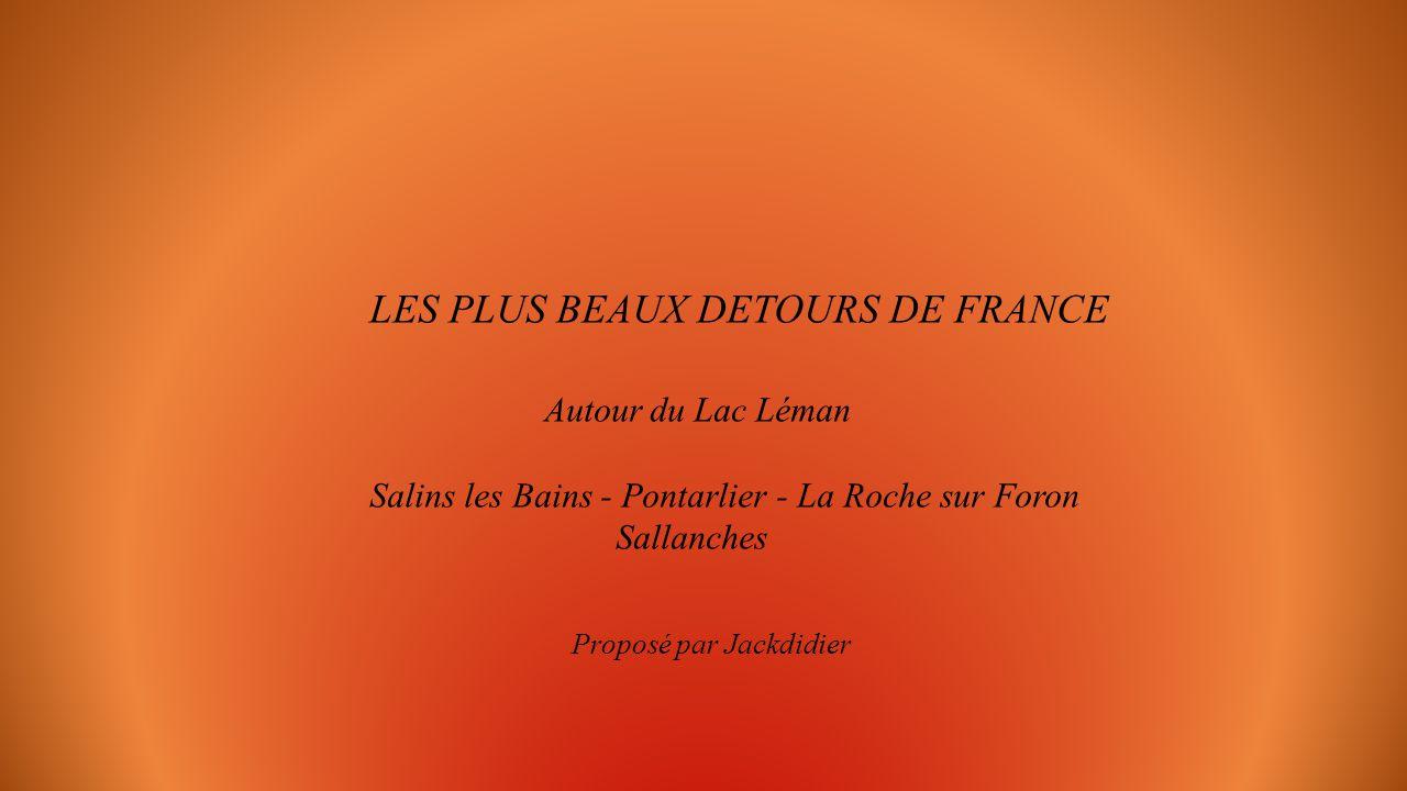 LES PLUS BEAUX DETOURS DE FRANCE Autour du Lac Léman