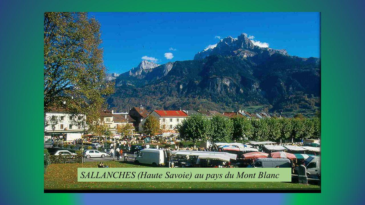 SALLANCHES (Haute Savoie) au pays du Mont Blanc