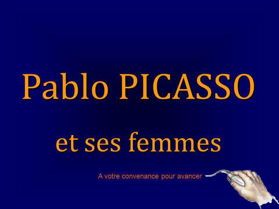Pablo PICASSO et ses femmes A votre convenance pour avancer