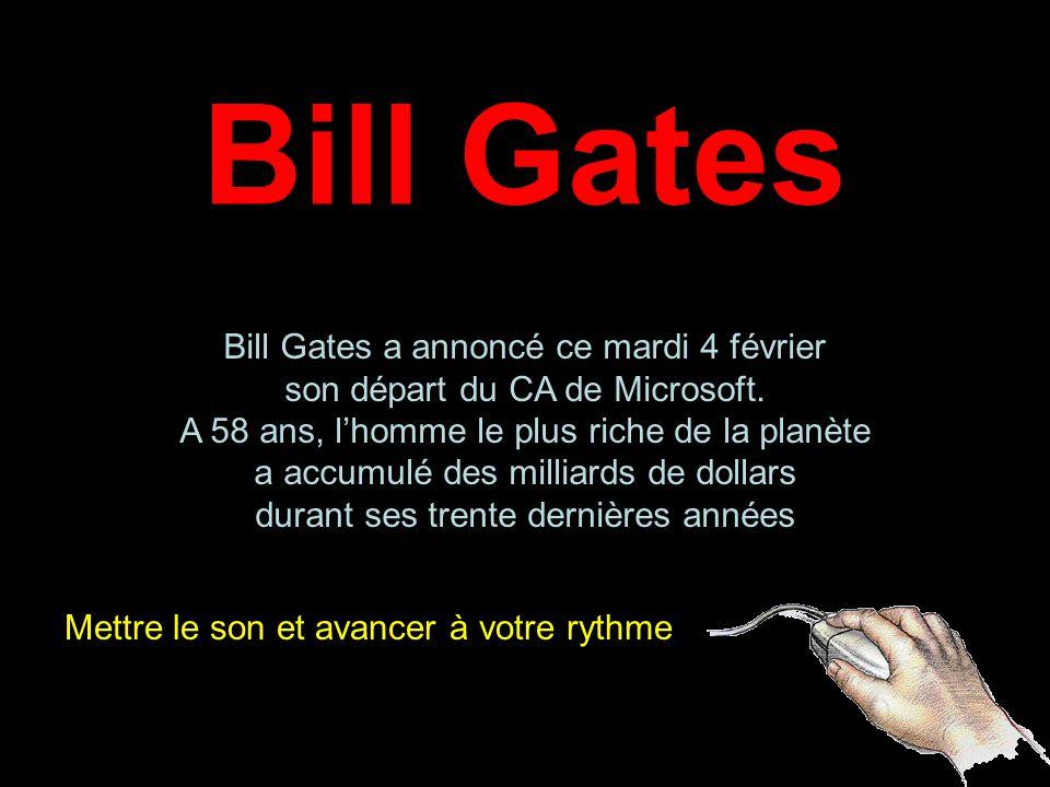 Bill Gates Bill Gates a annoncé ce mardi 4 février