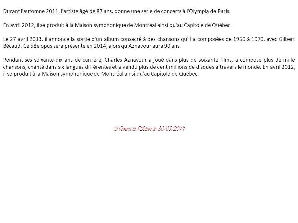 Durant l automne 2011, l artiste âgé de 87 ans, donne une série de concerts à l Olympia de Paris.