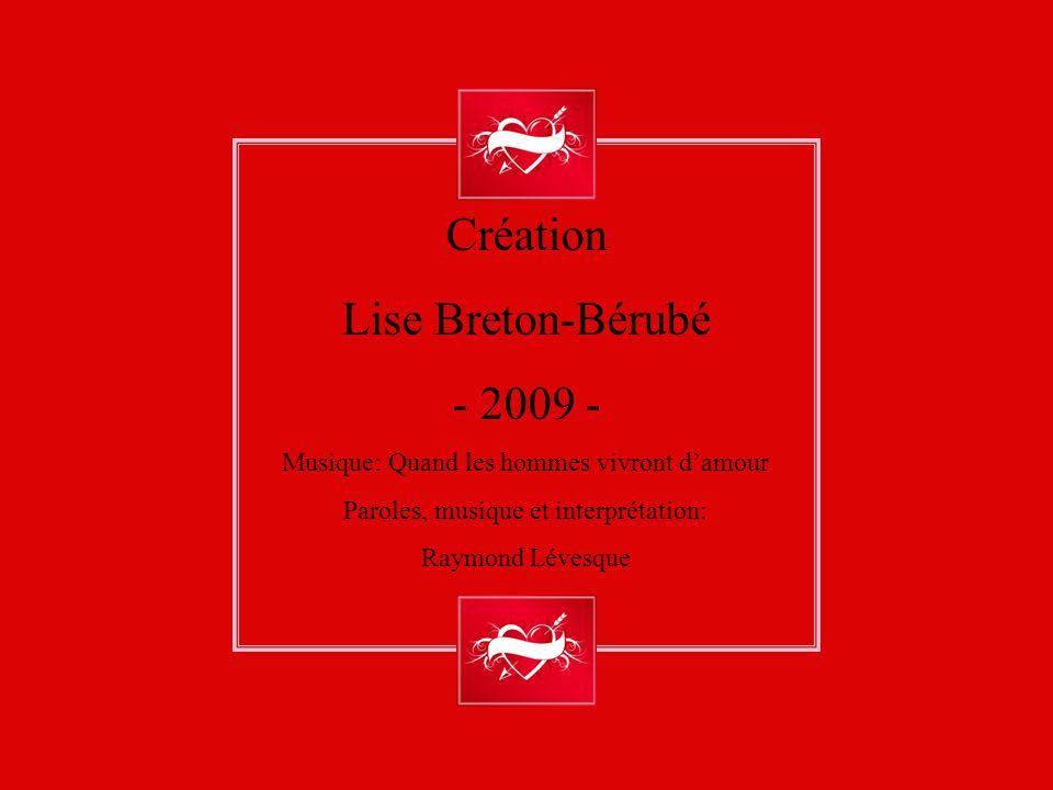 Création Lise Breton-Bérubé - 2009 -