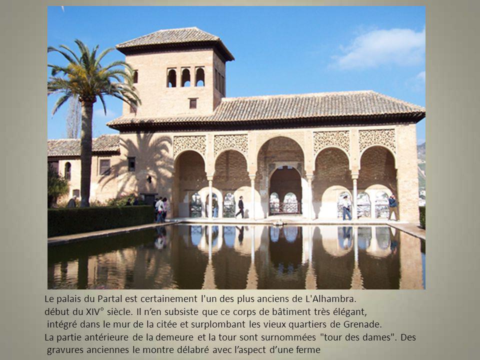 Le palais du Partal est certainement l un des plus anciens de L Alhambra.