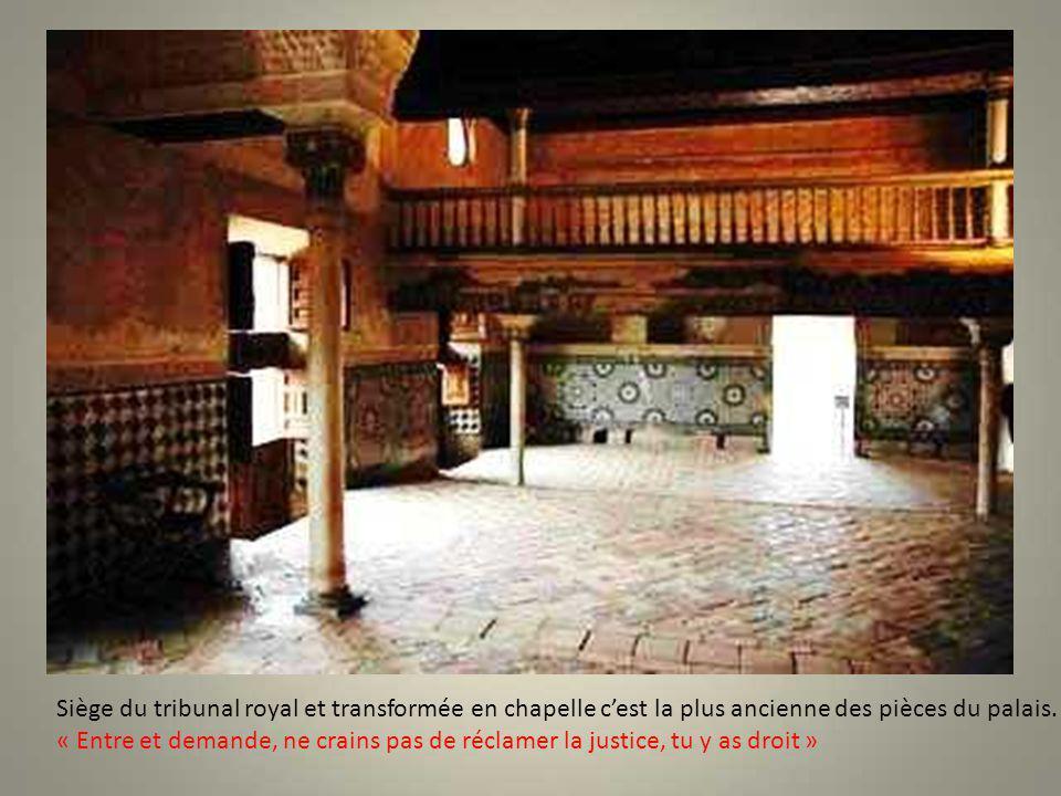 Siège du tribunal royal et transformée en chapelle c'est la plus ancienne des pièces du palais.