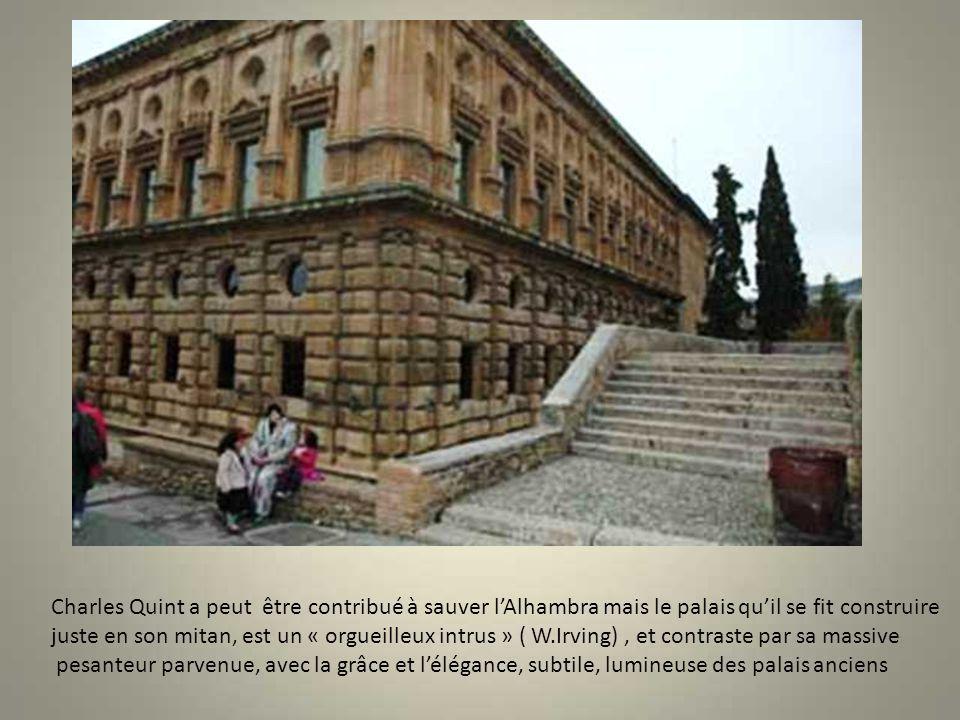 Charles Quint a peut être contribué à sauver l'Alhambra mais le palais qu'il se fit construire
