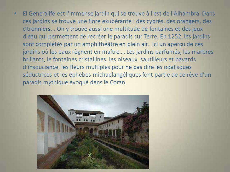 El Generalife est l immense jardin qui se trouve à l est de l Alhambra