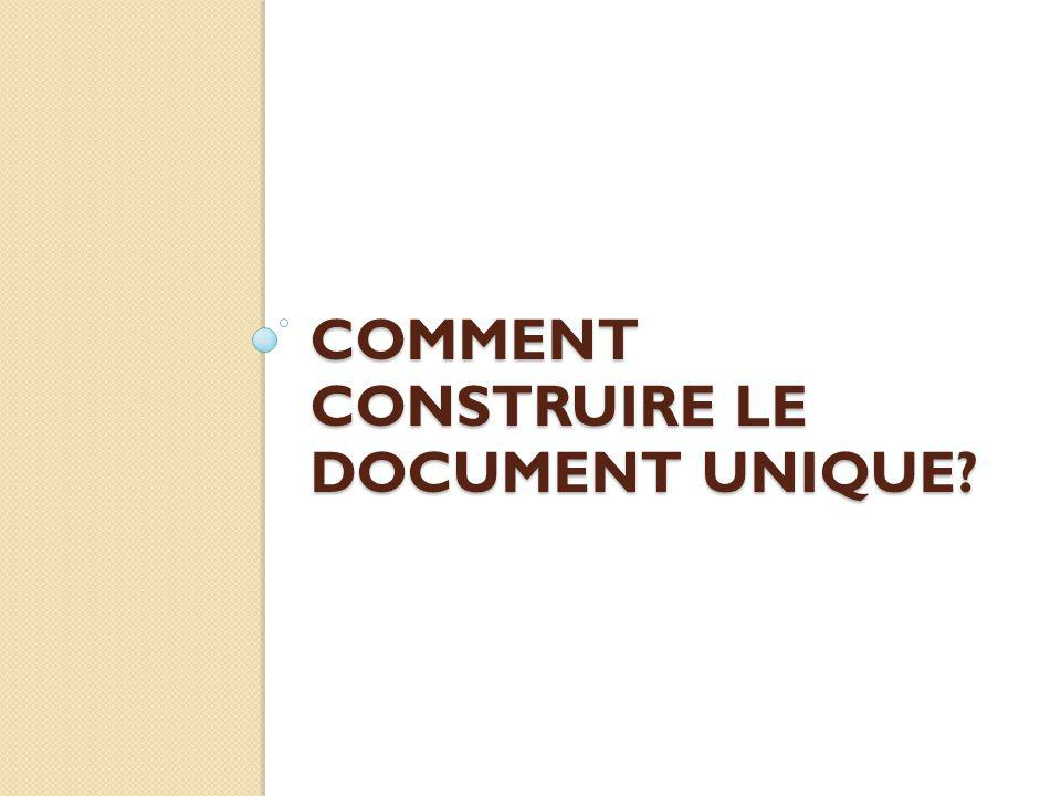 Comment CONSTRUIRE Le DOCUMENT UNIQUE