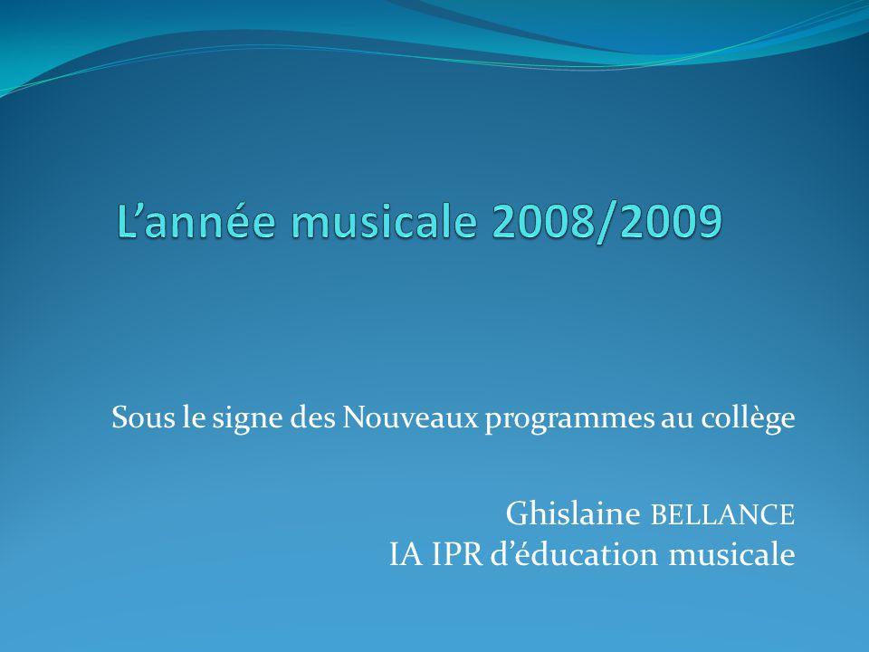 L'année musicale 2008/2009 Sous le signe des Nouveaux programmes au collège.