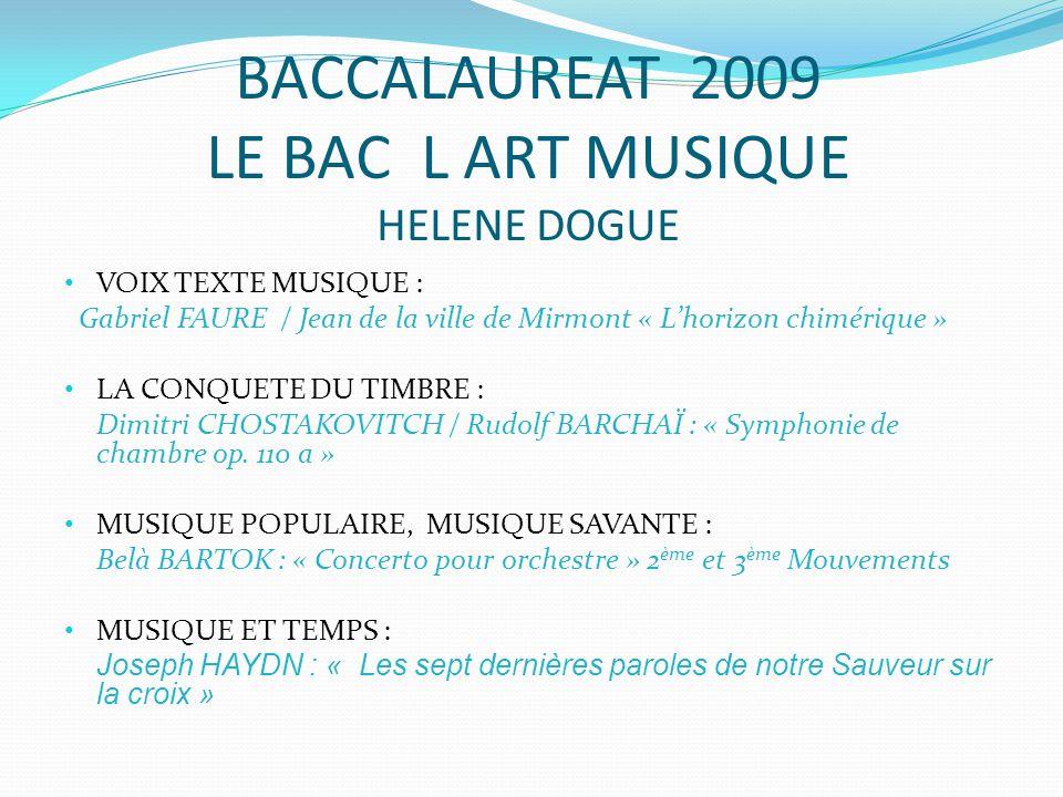 BACCALAUREAT 2009 LE BAC L ART MUSIQUE HELENE DOGUE
