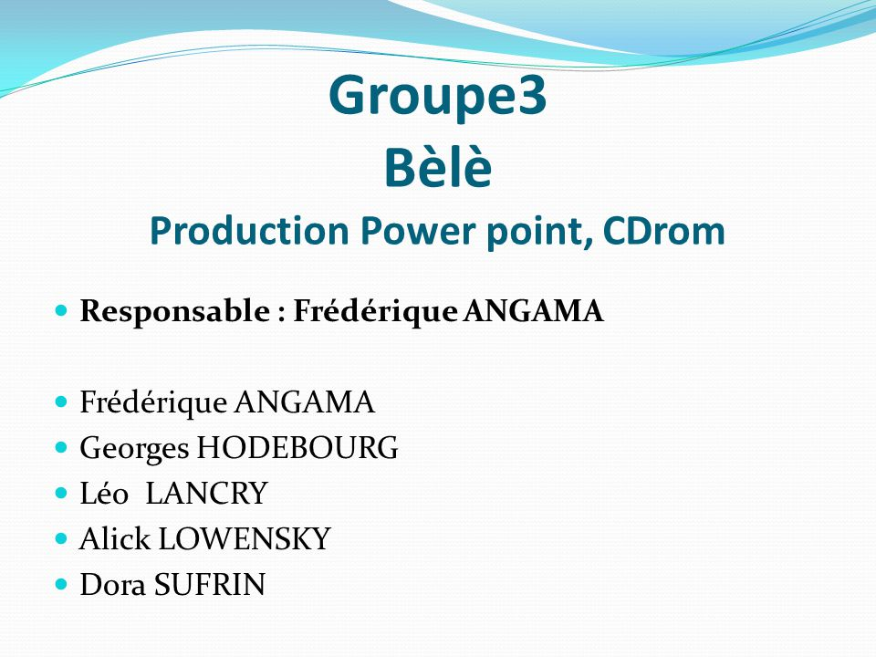 Groupe3 Bèlè Production Power point, CDrom