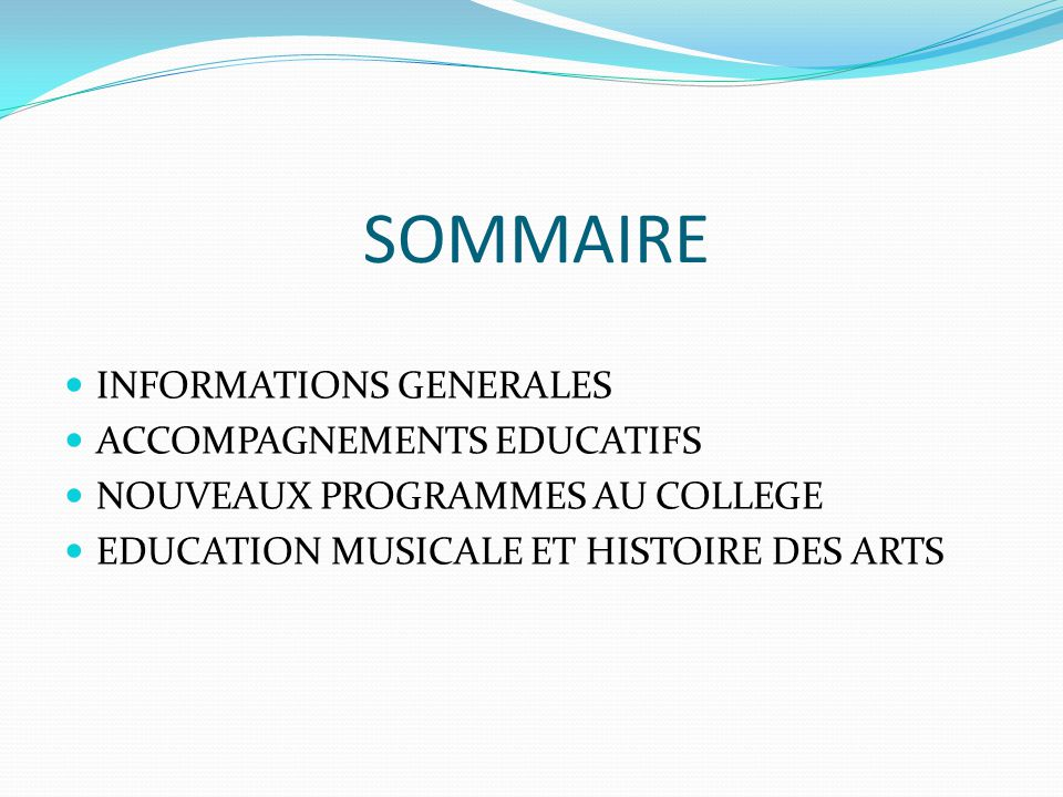 SOMMAIRE INFORMATIONS GENERALES ACCOMPAGNEMENTS EDUCATIFS