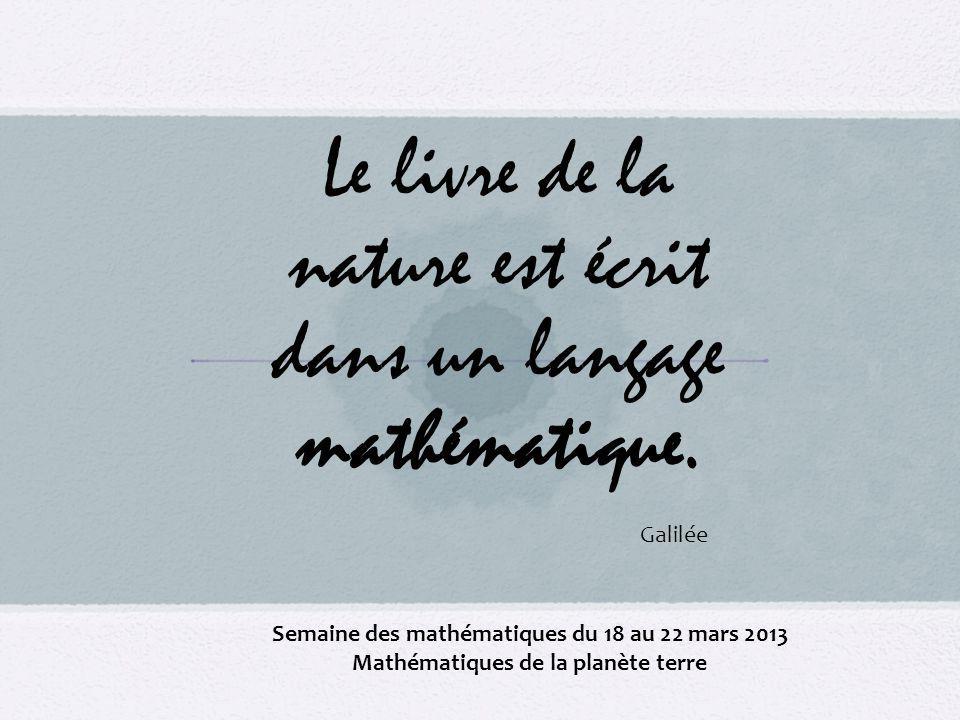 Le livre de la nature est écrit dans un langage mathématique.