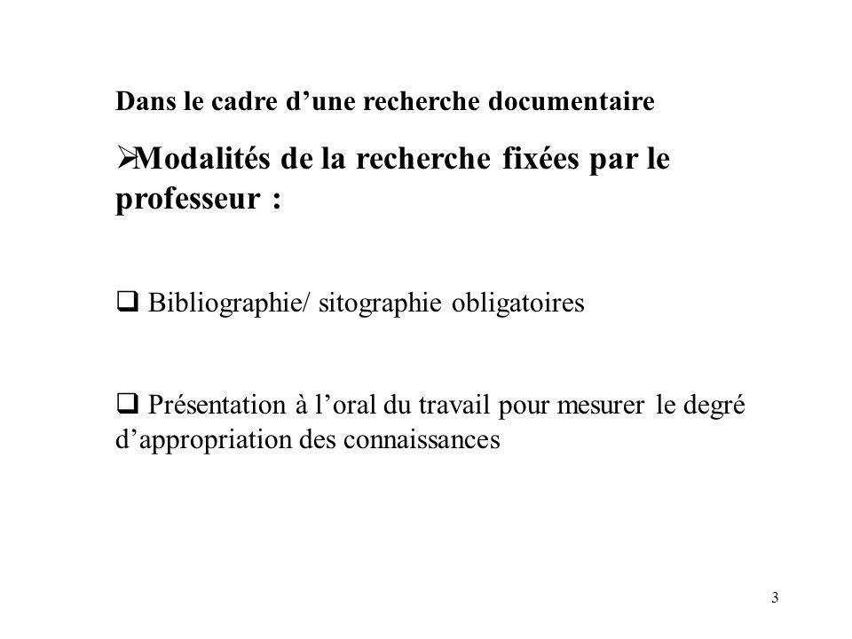 Modalités de la recherche fixées par le professeur :