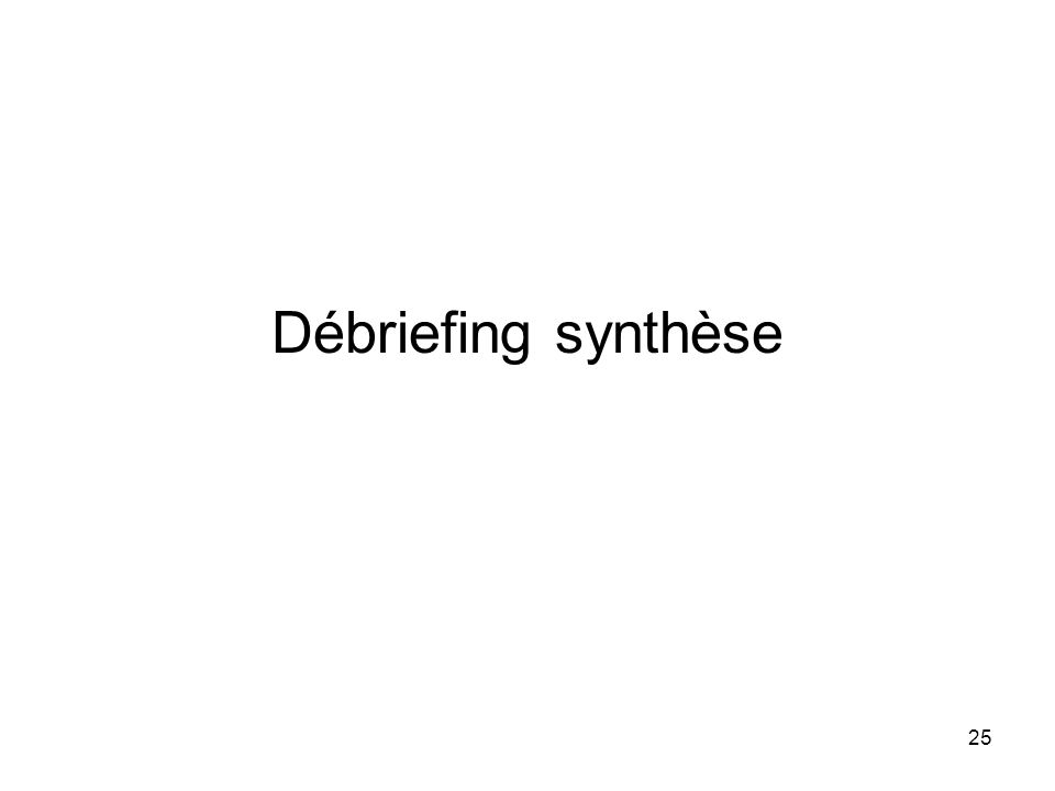 Débriefing synthèse