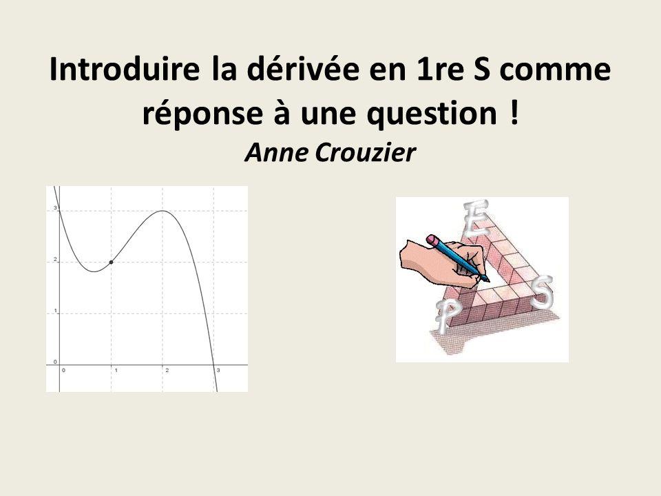 Introduire la dérivée en 1re S comme réponse à une question