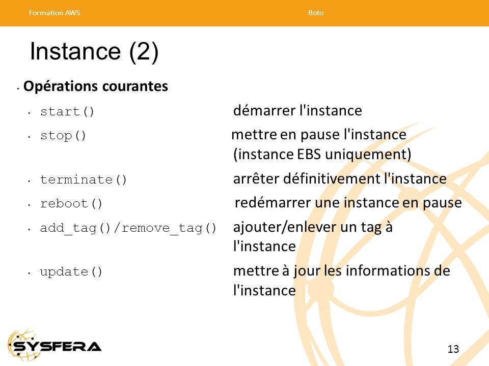 Instance (2) Opérations courantes start() démarrer l instance