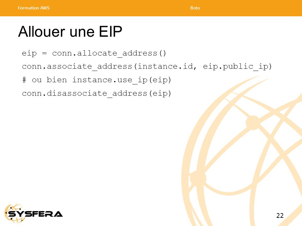 Allouer une EIP eip = conn.allocate_address()