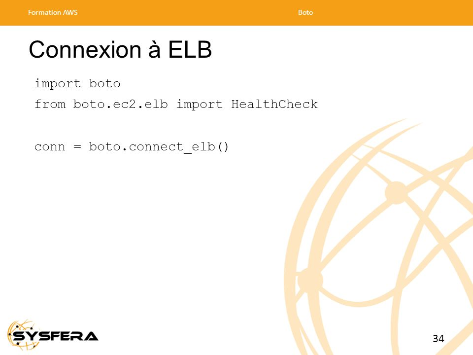 Connexion à ELB import boto from boto.ec2.elb import HealthCheck