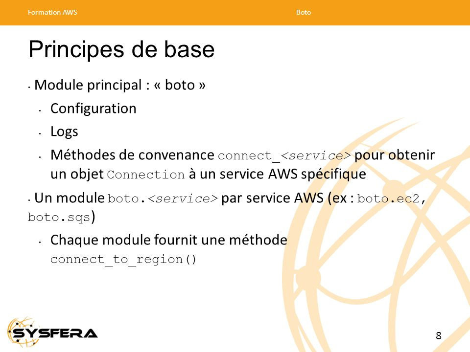 Principes de base Module principal : « boto » Configuration Logs