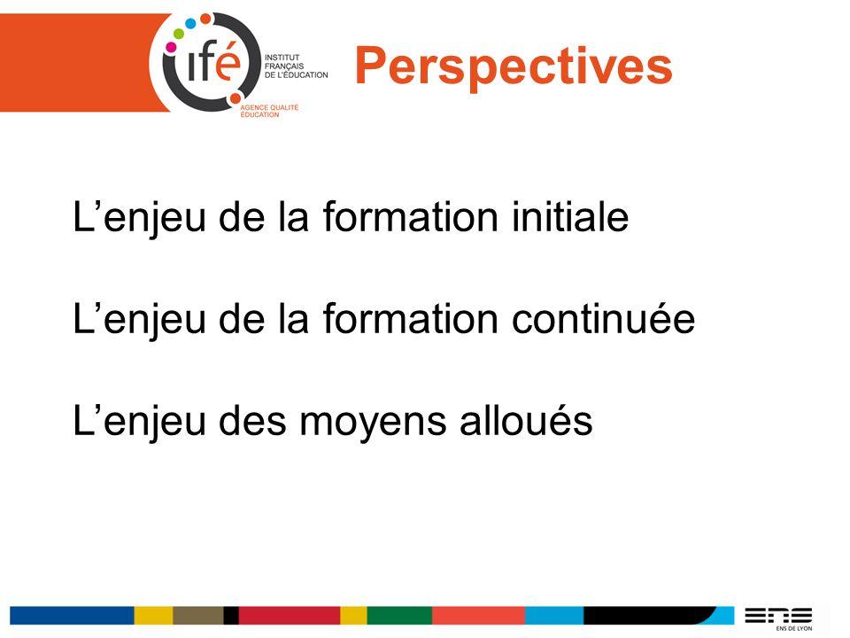 Perspectives L'enjeu de la formation initiale