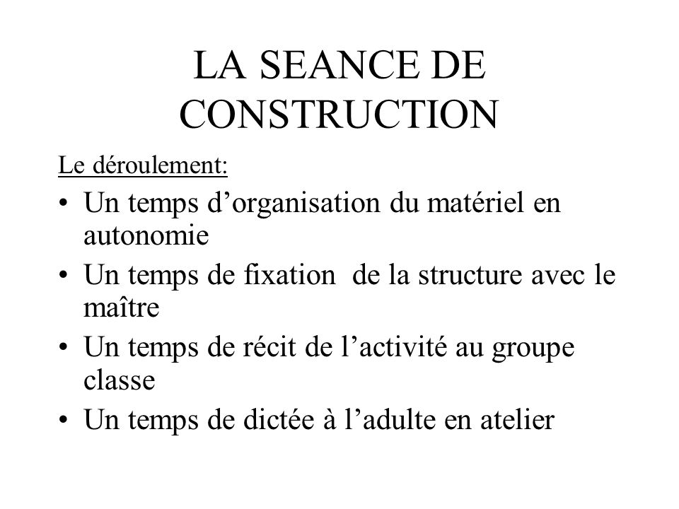 LA SEANCE DE CONSTRUCTION