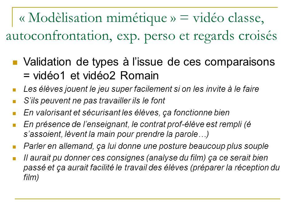 « Modèlisation mimétique » = vidéo classe, autoconfrontation, exp