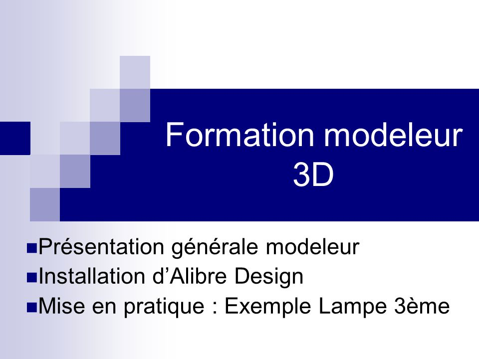 Formation modeleur 3D Présentation générale modeleur