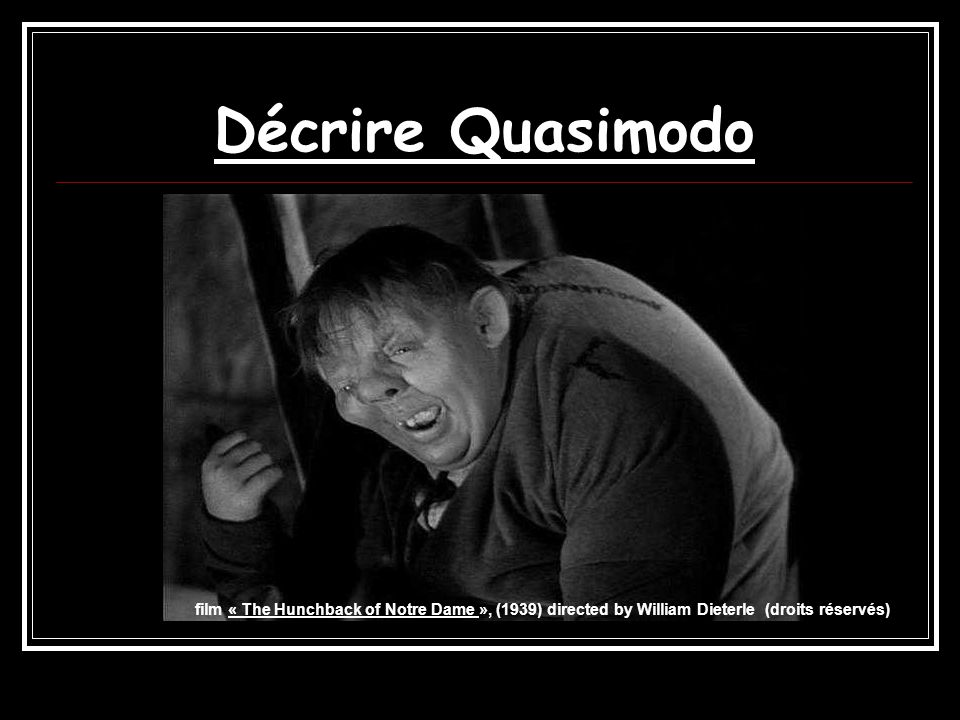 Décrire Quasimodo film « The Hunchback of Notre Dame », (1939) directed by William Dieterle (droits réservés)