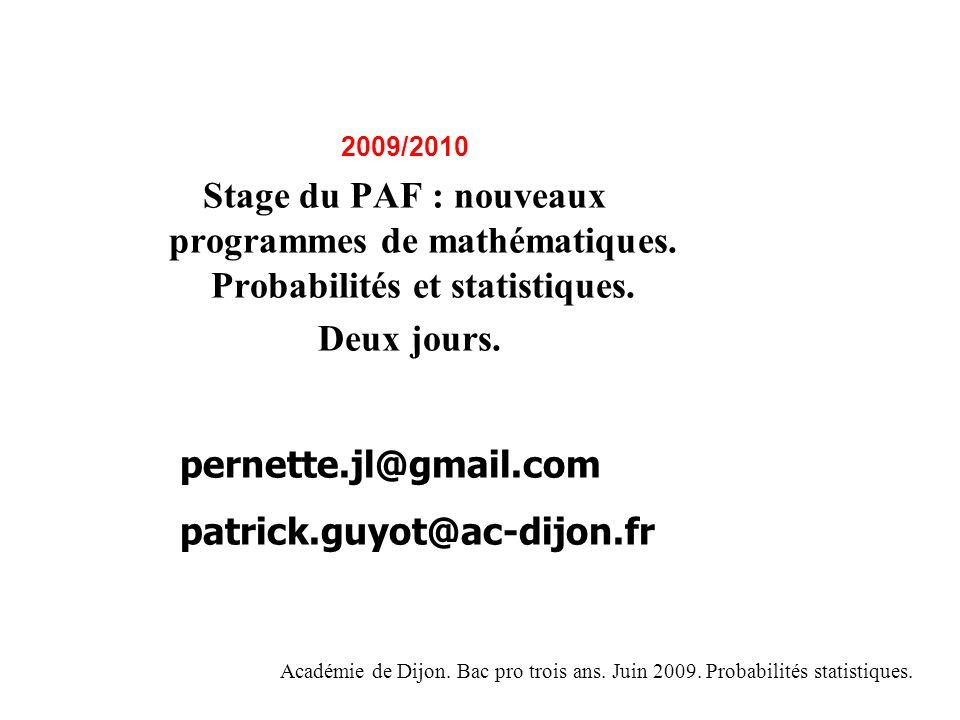 2009/2010 Stage du PAF : nouveaux programmes de mathématiques. Probabilités et statistiques. Deux jours.