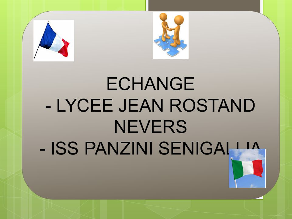 - LYCEE JEAN ROSTAND NEVERS - ISS PANZINI SENIGALLIA
