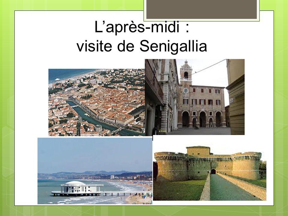 L'après-midi : visite de Senigallia