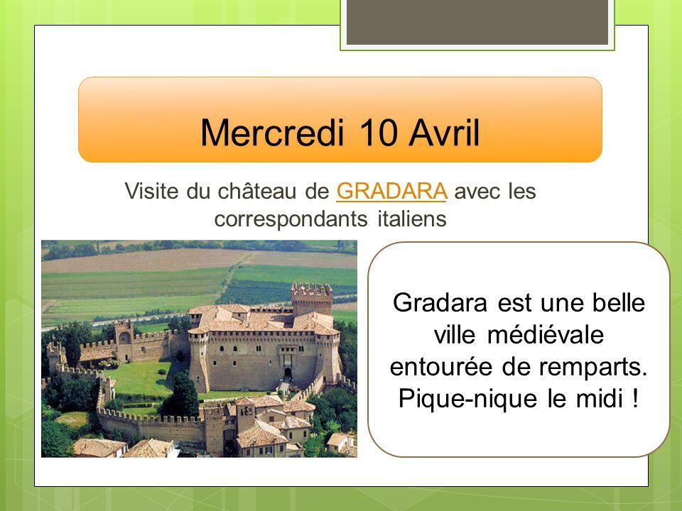 Mercredi 10 Avril Visite du château de GRADARA avec les correspondants italiens. Gradara est une belle ville médiévale entourée de remparts.