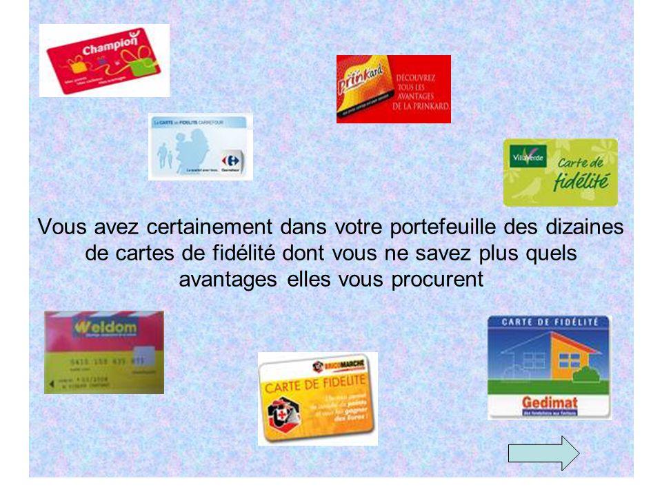 Vous avez certainement dans votre portefeuille des dizaines de cartes de fidélité dont vous ne savez plus quels avantages elles vous procurent