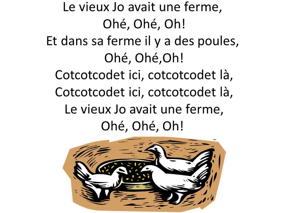 Le vieux Jo avait une ferme, Ohé, Ohé, Oh