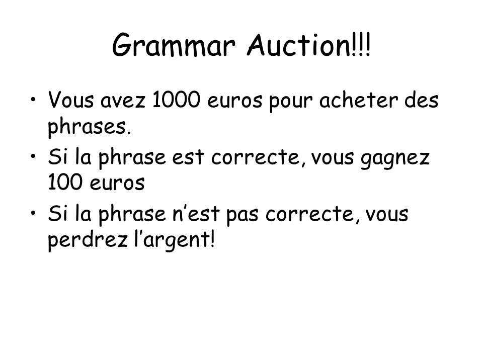 Grammar Auction!!! Vous avez 1000 euros pour acheter des phrases.