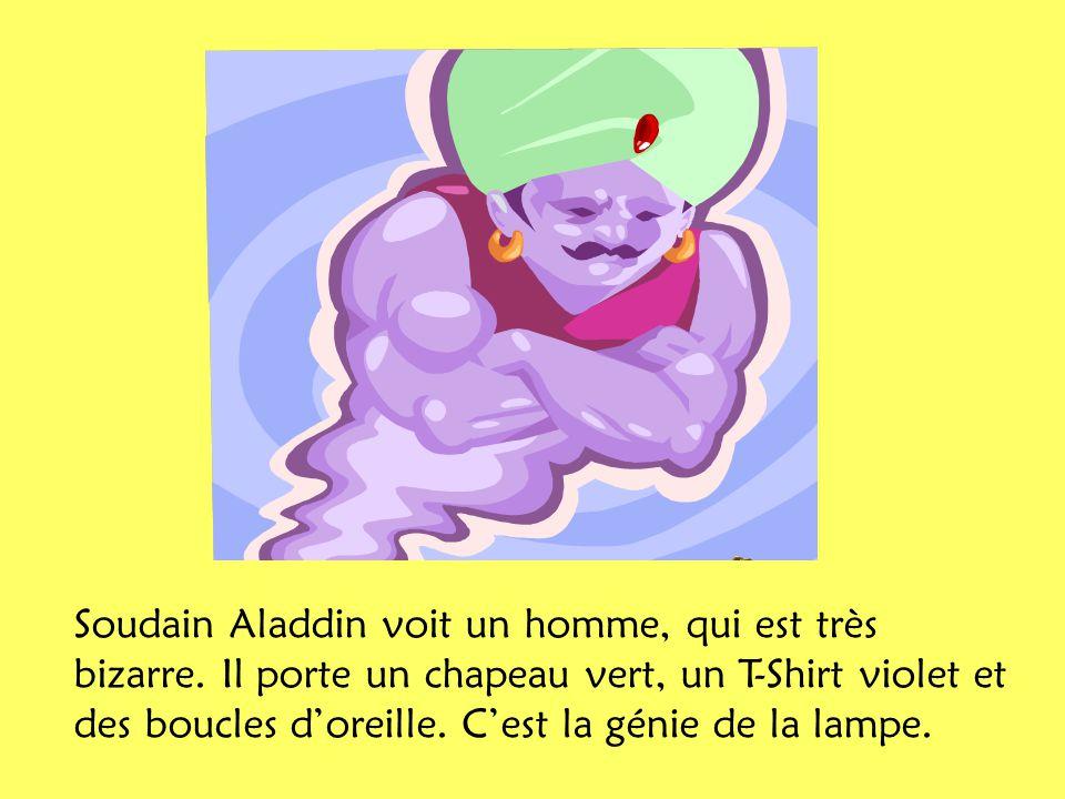 Soudain Aladdin voit un homme, qui est très bizarre