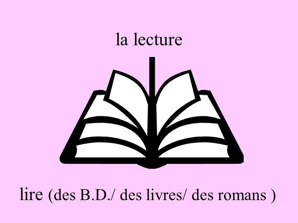lire (des B.D./ des livres/ des romans )