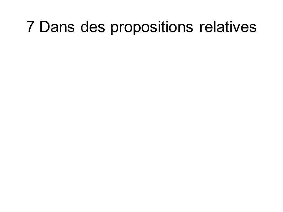 7 Dans des propositions relatives