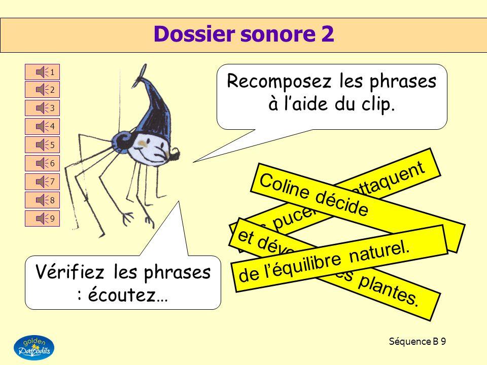 Dossier sonore 2 Recomposez les phrases à l'aide du clip.