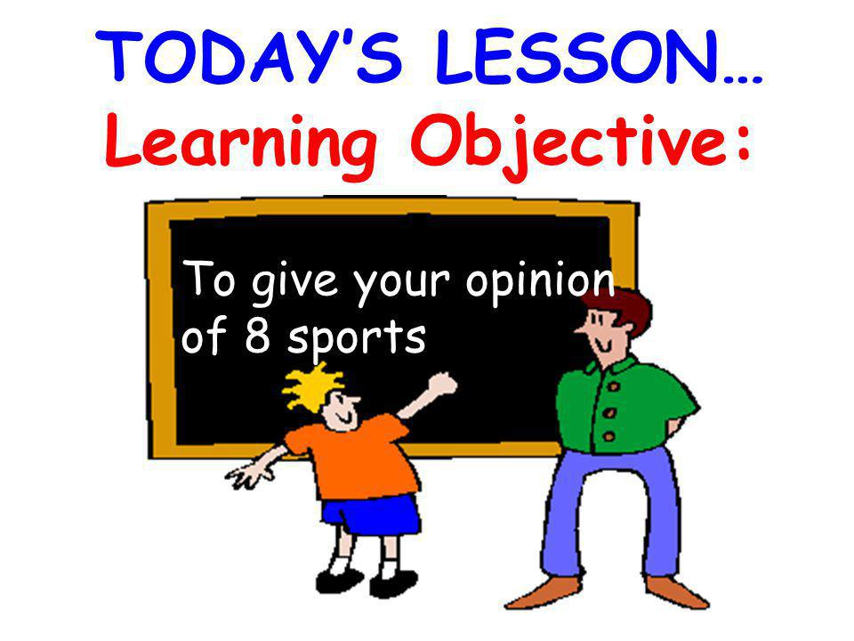 TODAY'S LESSON… Learning Objective: