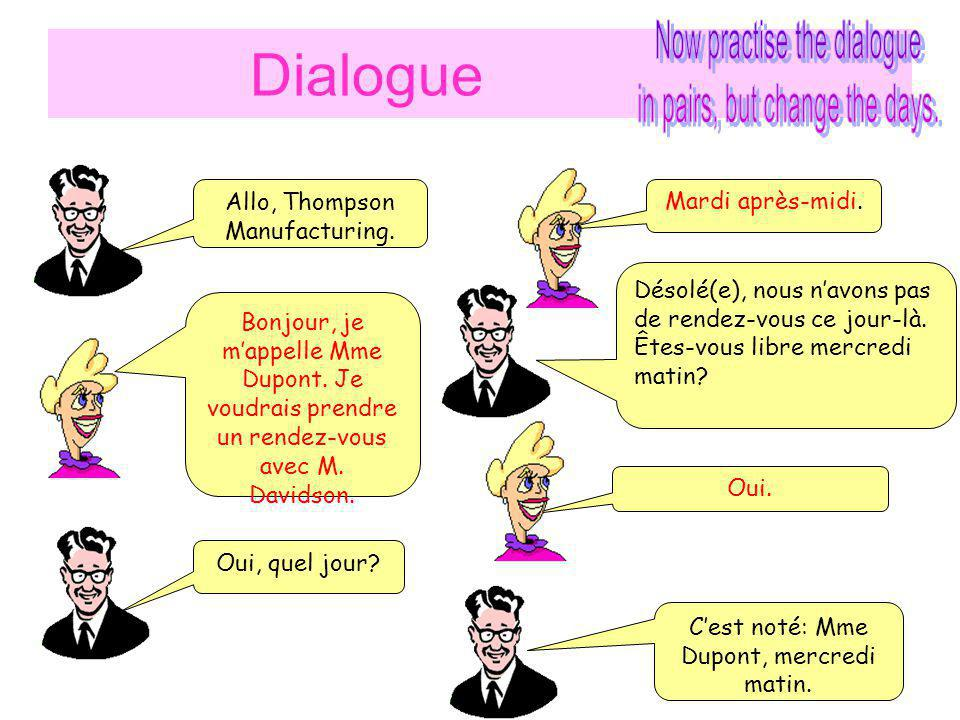 Dialogue Now practise the dialogue in pairs, but change the days.