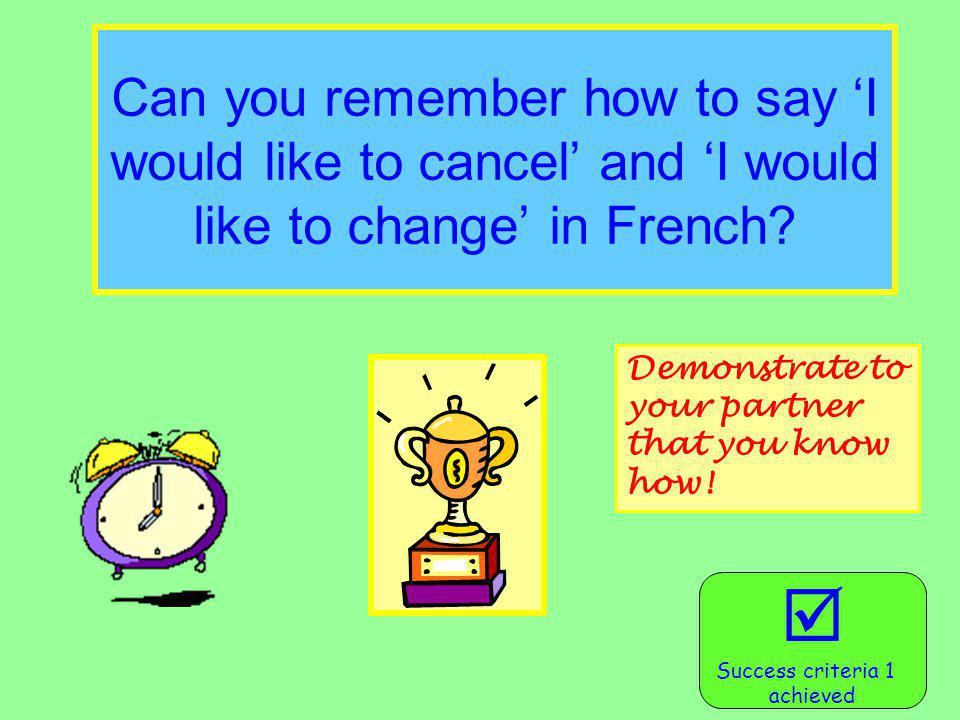 Can you remember how to say 'I would like to cancel' and 'I would like to change' in French