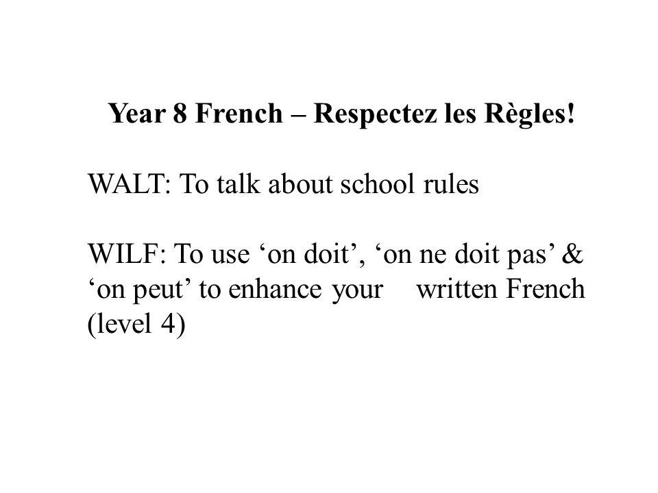 Year 8 French – Respectez les Règles!