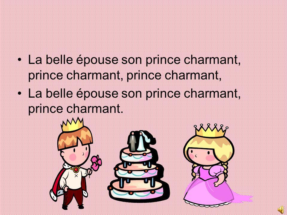 La belle épouse son prince charmant, prince charmant, prince charmant,