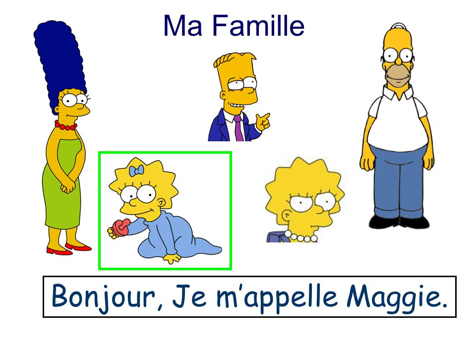 Bonjour, Je m'appelle Maggie.