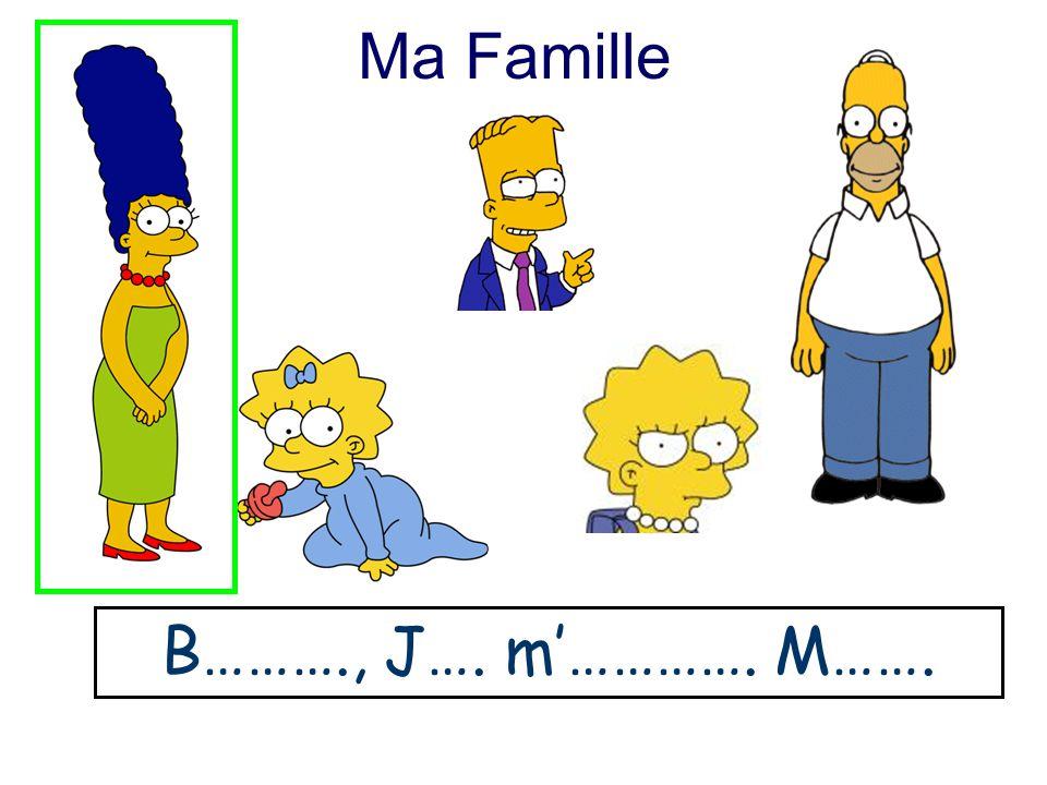 Ma Famille B………., J…. m'…………. M…….