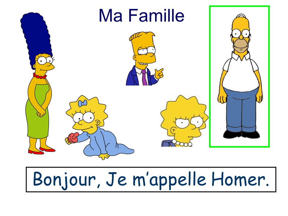 Bonjour, Je m'appelle Homer.